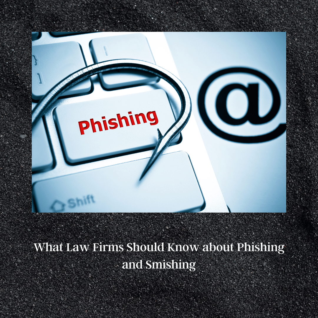 What law firms need to know about phishing and smishing